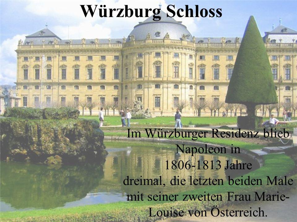 Würzburg Schloss Im Würzburger Residenz blieb Napoleon in