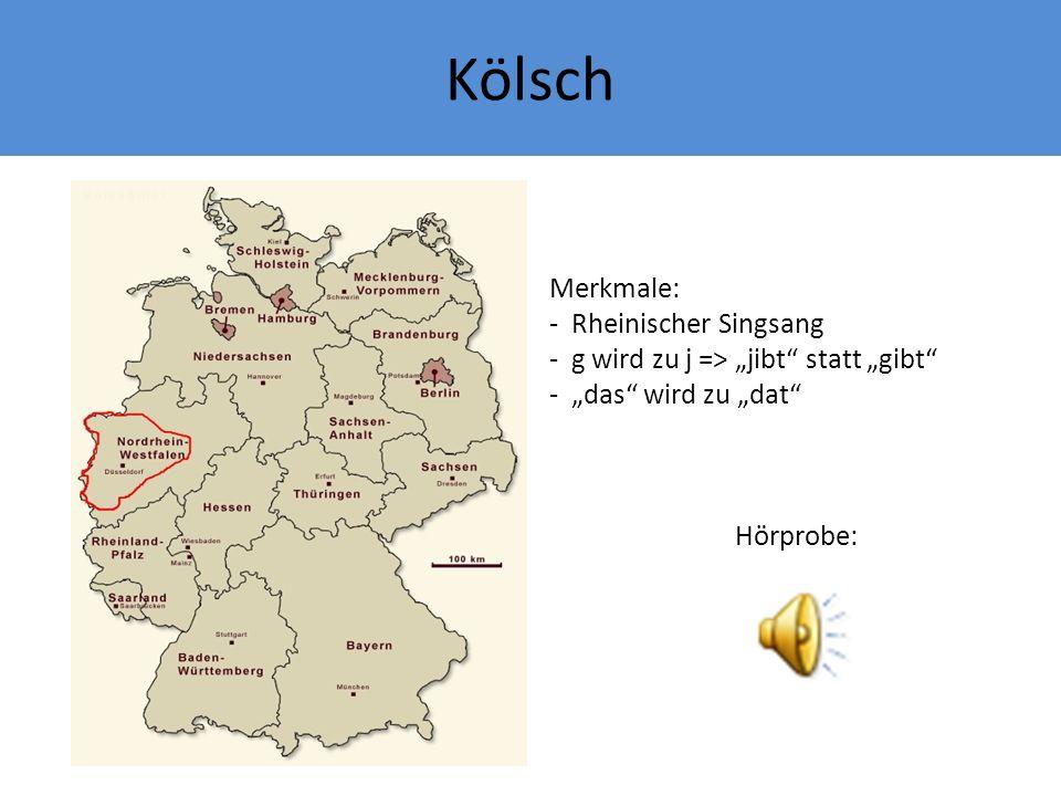 Kölsch Merkmale: Rheinischer Singsang