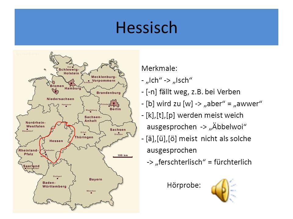 """Hessisch Merkmale: - """"Ich -> """"Isch"""