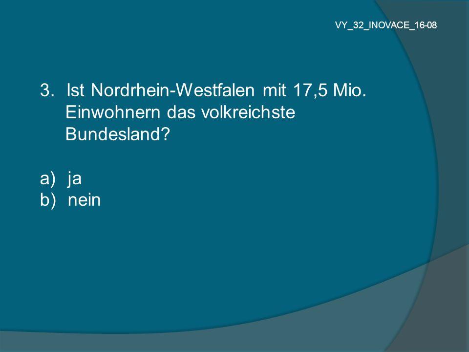 Ist Nordrhein-Westfalen mit 17,5 Mio. Einwohnern das volkreichste