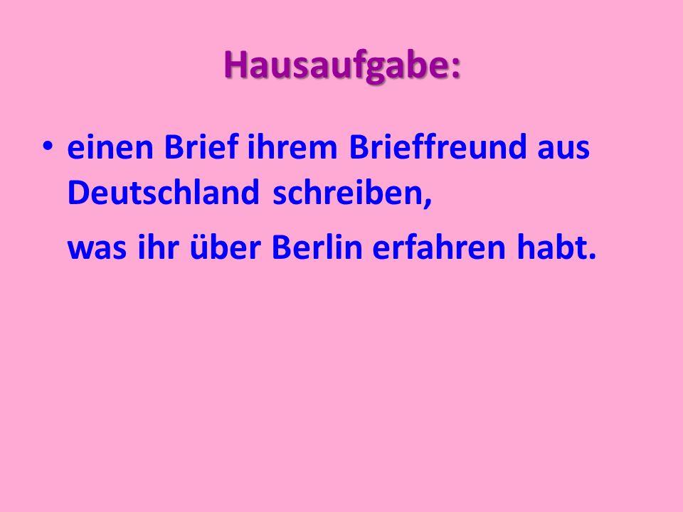 Hausaufgabe: einen Brief ihrem Brieffreund aus Deutschland schreiben,