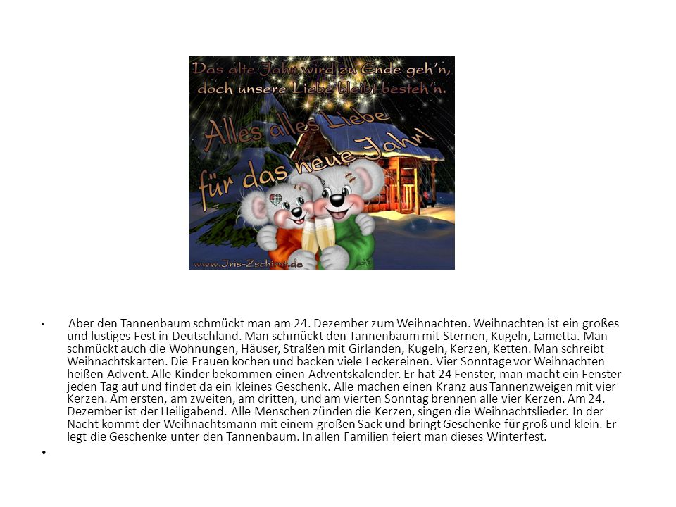 Aber den Tannenbaum schmückt man am 24. Dezember zum Weihnachten