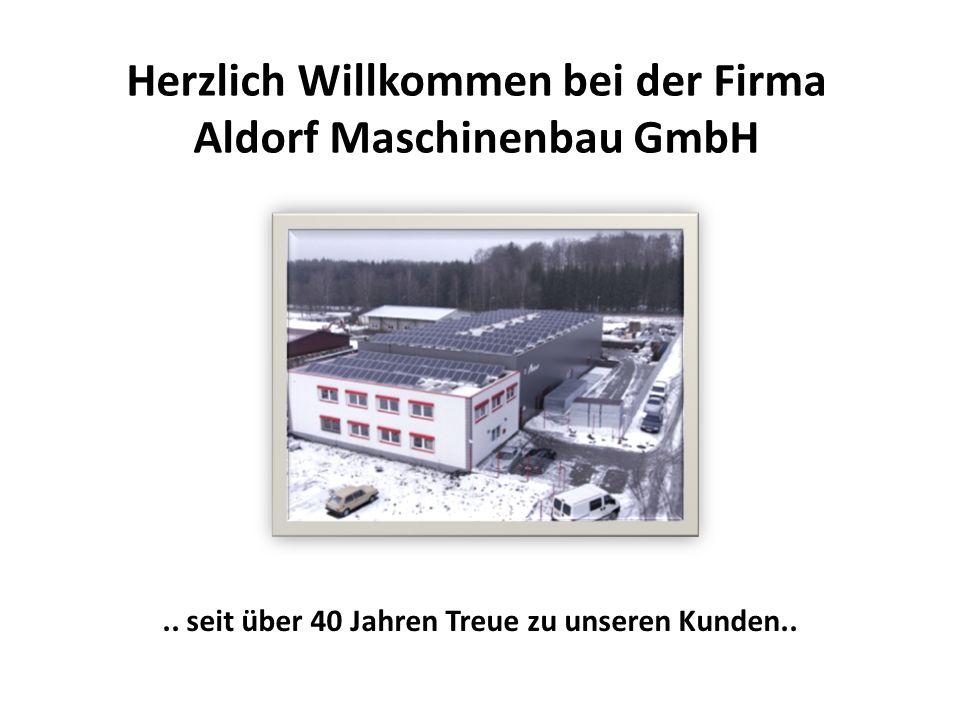 Herzlich Willkommen bei der Firma Aldorf Maschinenbau GmbH