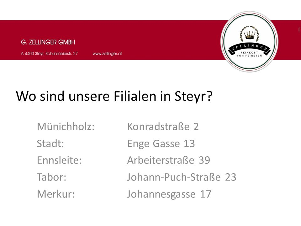 Wo sind unsere Filialen in Steyr