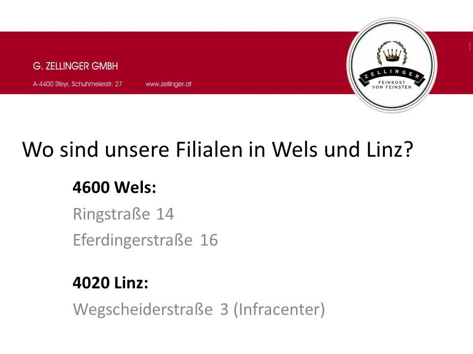 Wo sind unsere Filialen in Wels und Linz