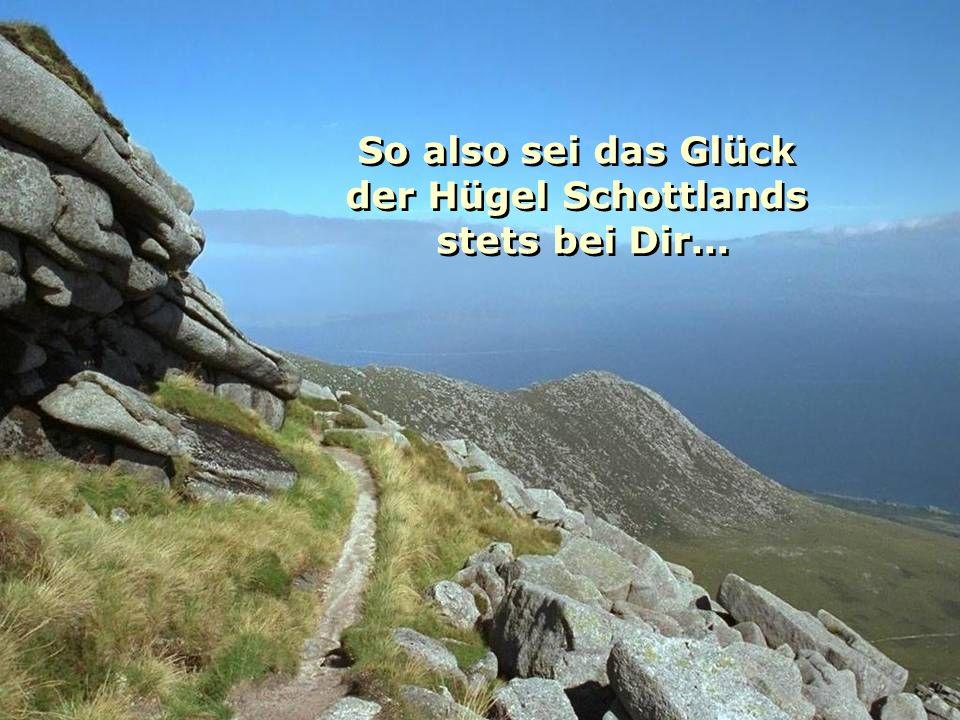 So also sei das Glück der Hügel Schottlands