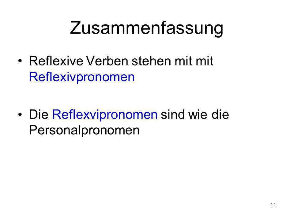 Zusammenfassung Reflexive Verben stehen mit mit Reflexivpronomen