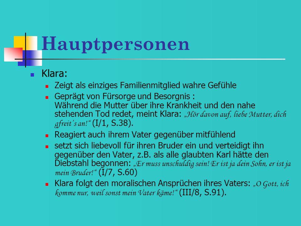 Hauptpersonen Klara: Zeigt als einziges Familienmitglied wahre Gefühle