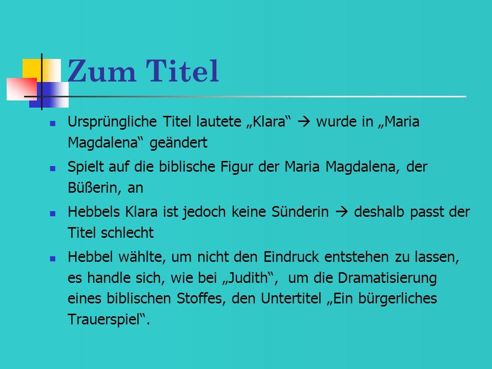 """Zum Titel Ursprüngliche Titel lautete """"Klara  wurde in """"Maria Magdalena geändert."""