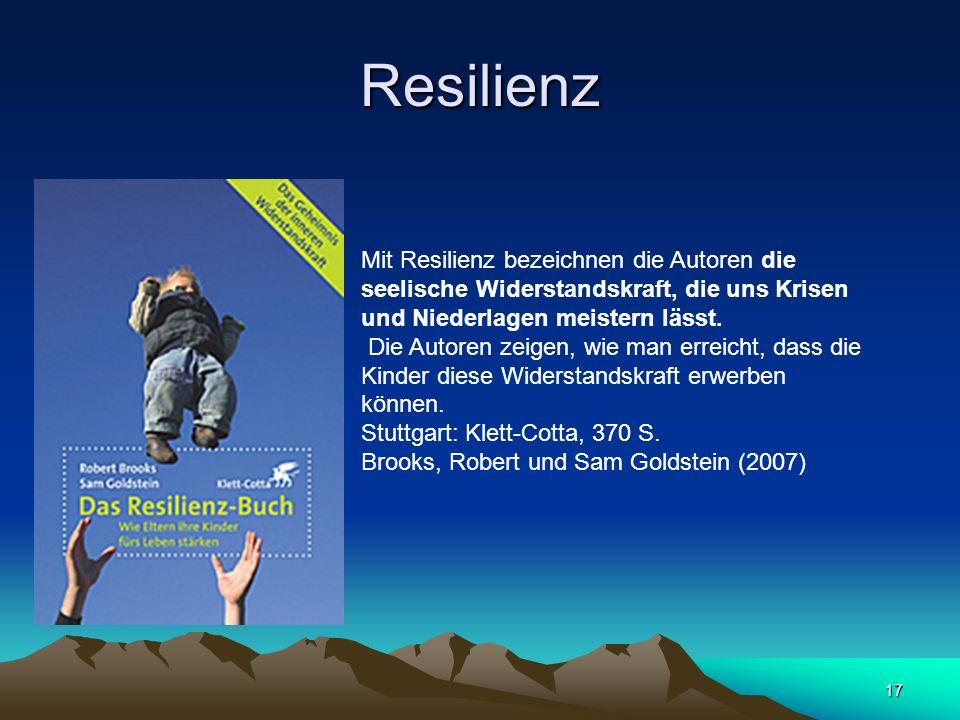 Resilienz Mit Resilienz bezeichnen die Autoren die seelische Widerstandskraft, die uns Krisen und Niederlagen meistern lässt.