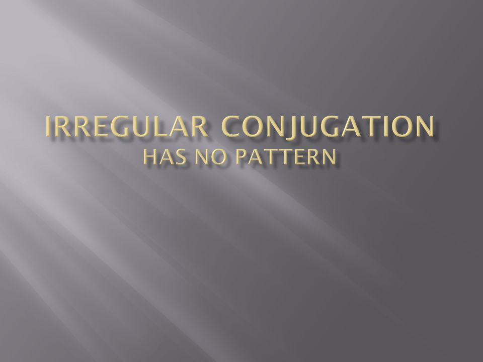 Irregular Conjugation has no pattern