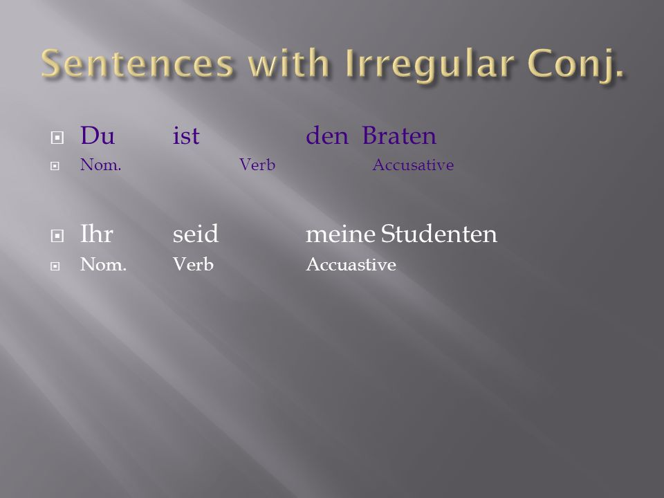 Sentences with Irregular Conj.