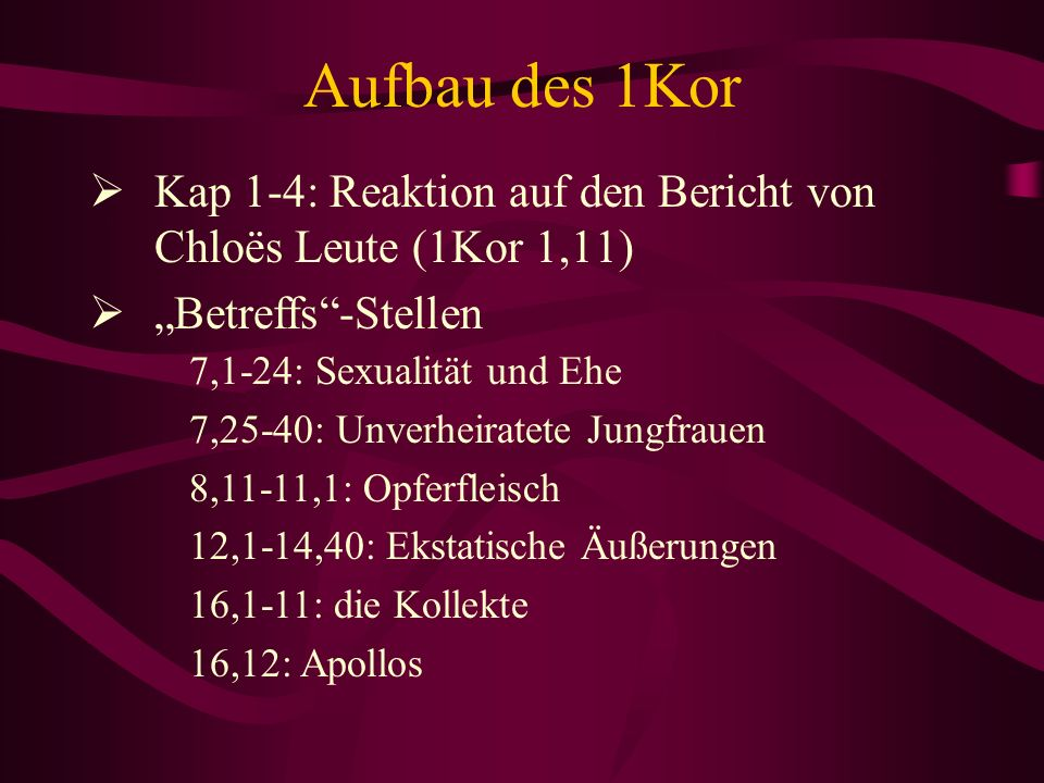 """Aufbau des 1Kor Kap 1-4: Reaktion auf den Bericht von Chloës Leute (1Kor 1,11) """"Betreffs -Stellen."""