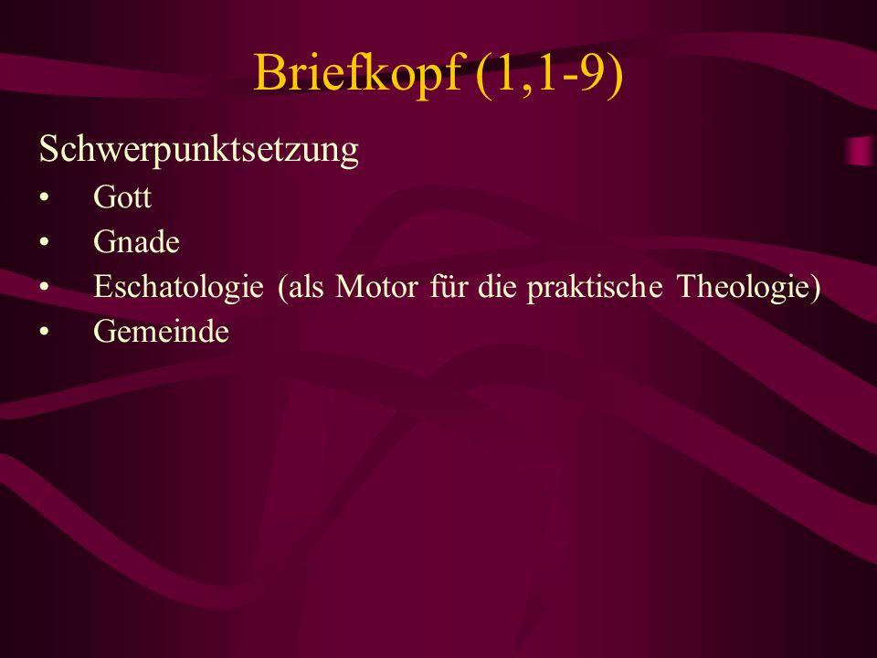 Briefkopf (1,1-9) Schwerpunktsetzung Gott Gnade