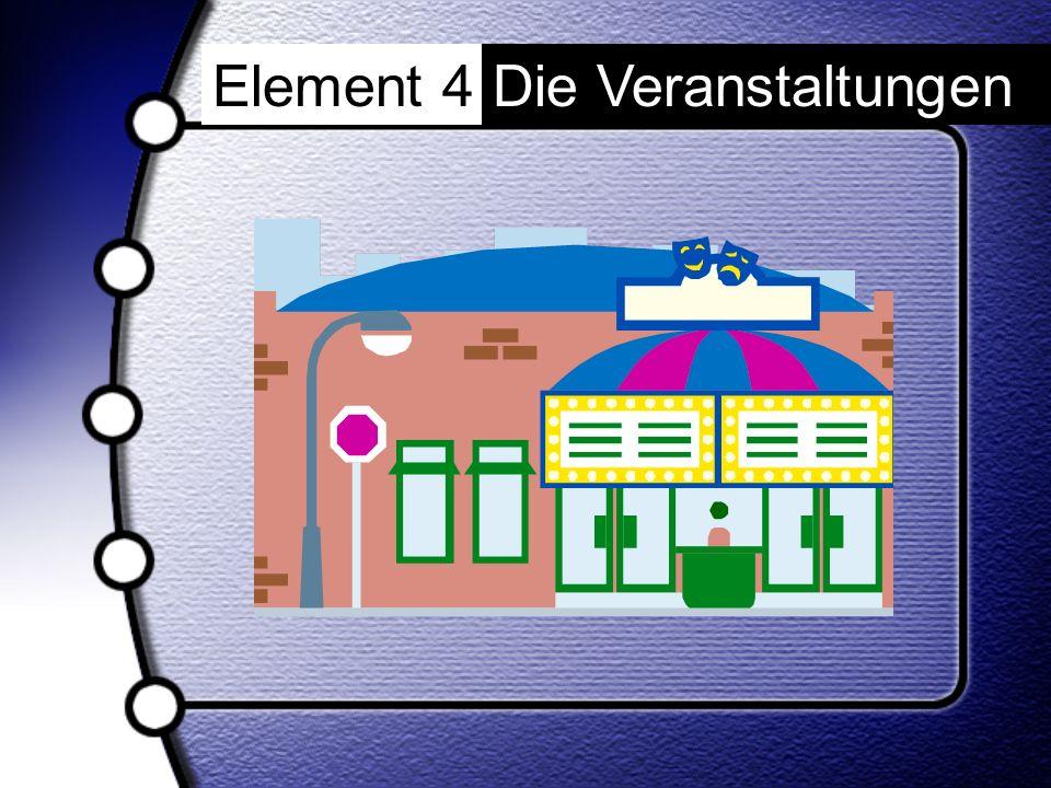 Element 4 Die Veranstaltungen