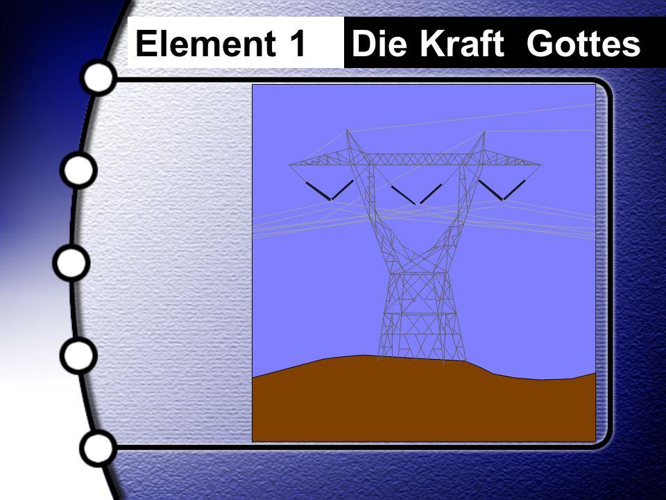 Element 1 Die Kraft Gottes