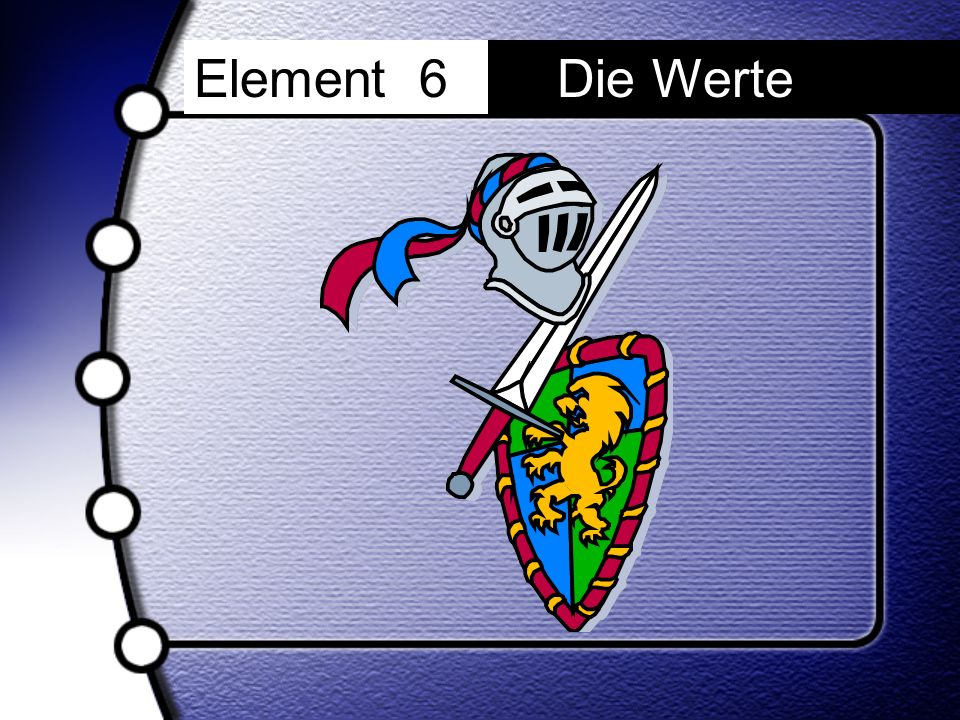 Element 6 Die Werte