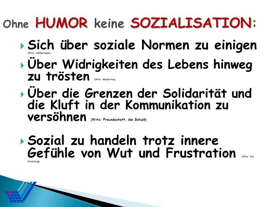 Ohne HUMOR keine SOZIALISATION:
