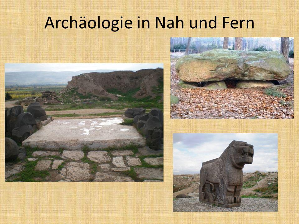 Archäologie in Nah und Fern