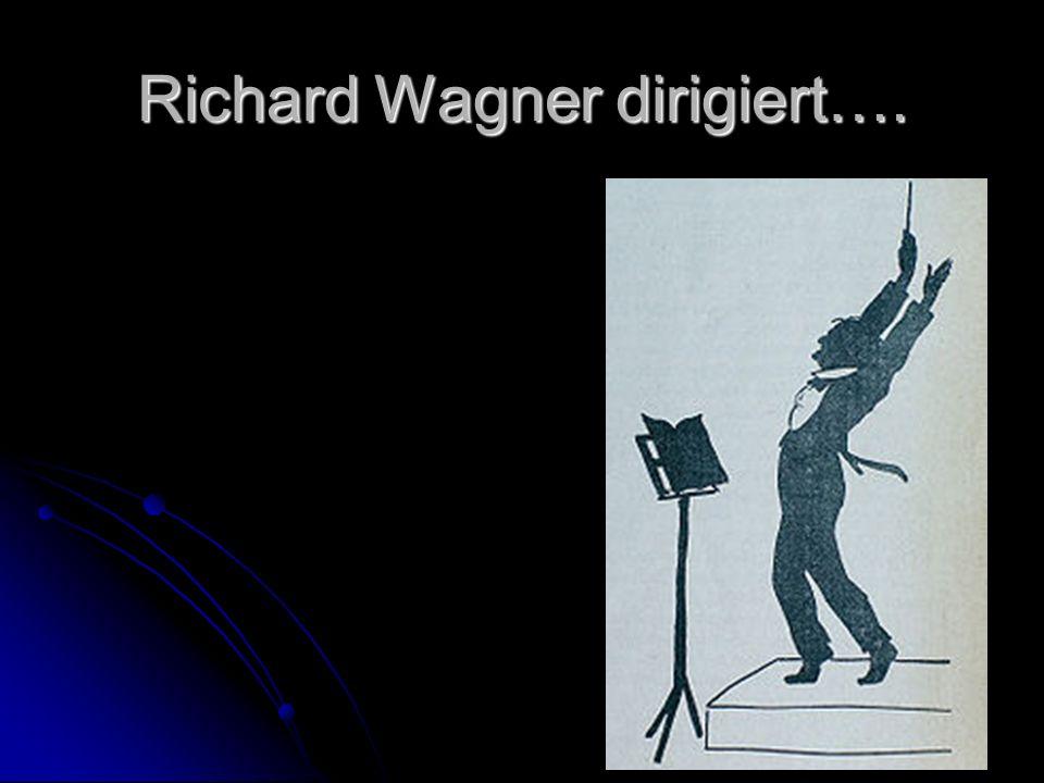 Richard Wagner dirigiert….