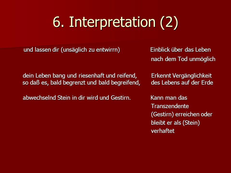 6. Interpretation (2) und lassen dir (unsäglich zu entwirrn) Einblick über das Leben.