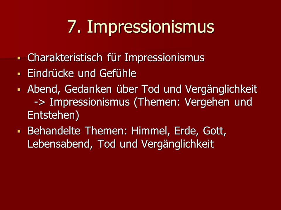 7. Impressionismus Charakteristisch für Impressionismus
