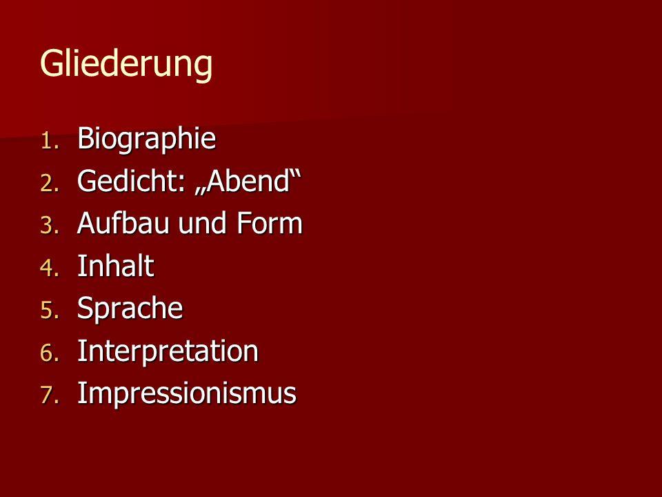 """Gliederung Biographie Gedicht: """"Abend Aufbau und Form Inhalt Sprache"""