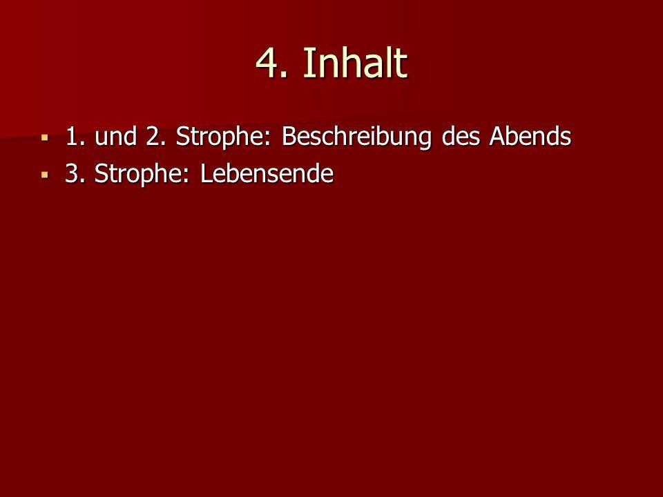 4. Inhalt 1. und 2. Strophe: Beschreibung des Abends