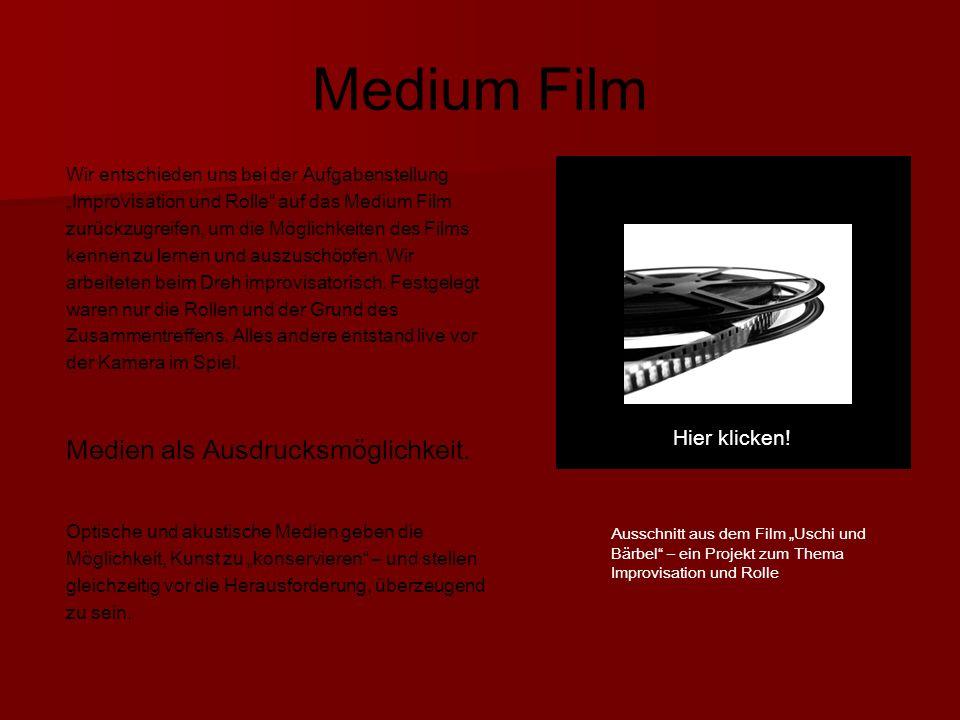 Medium Film Medien als Ausdrucksmöglichkeit.