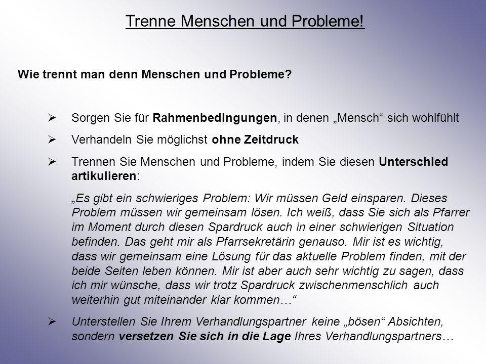 Trenne Menschen und Probleme!