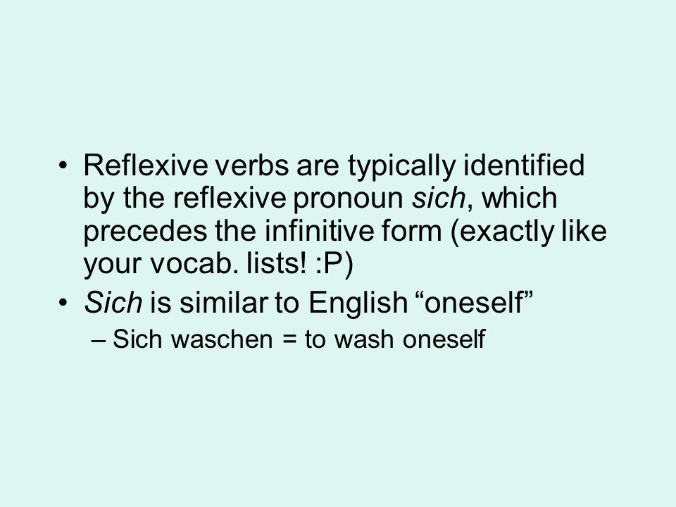 Sich is similar to English oneself