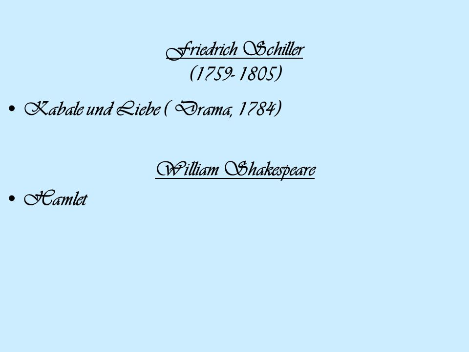Friedrich Schiller (1759- 1805)