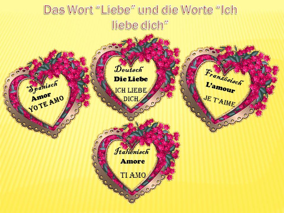 Das Wort Liebe und die Worte Ich liebe dich