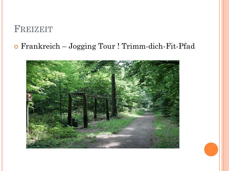 Freizeit Frankreich – Jogging Tour ! Trimm-dich-Fit-Pfad