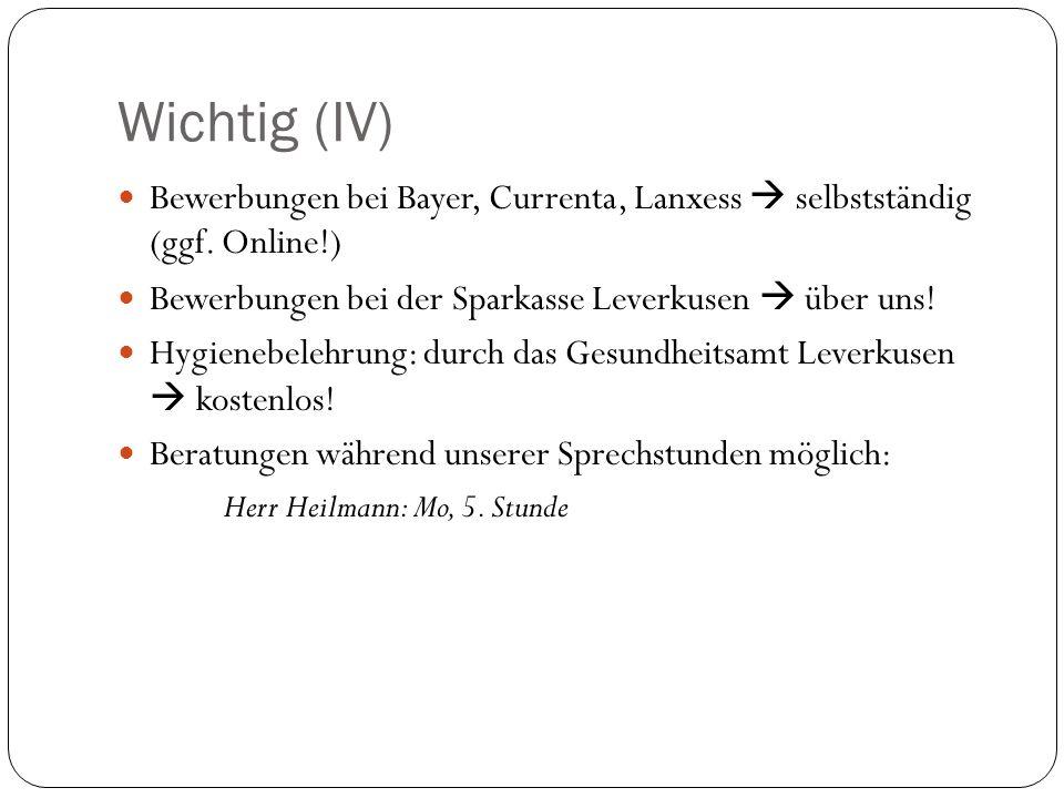 Wichtig (IV) Bewerbungen bei Bayer, Currenta, Lanxess  selbstständig (ggf. Online!) Bewerbungen bei der Sparkasse Leverkusen  über uns!