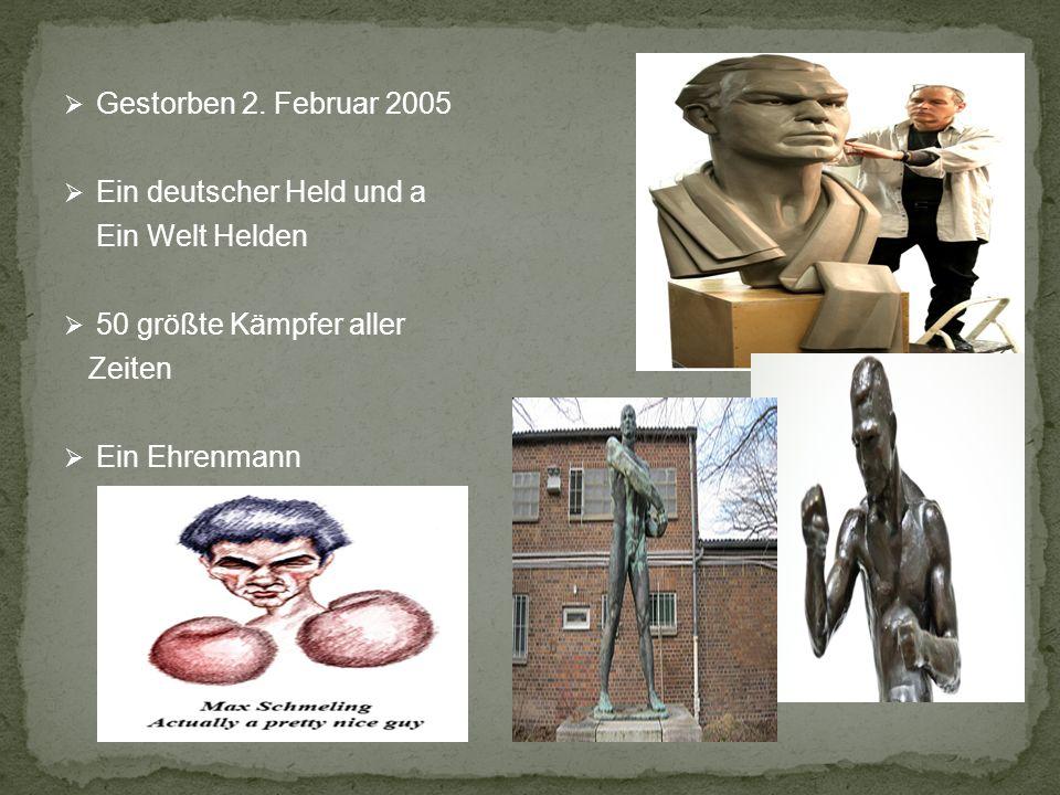 Gestorben 2. Februar 2005 Ein deutscher Held und a. Ein Welt Helden. 50 größte Kämpfer aller. Zeiten.