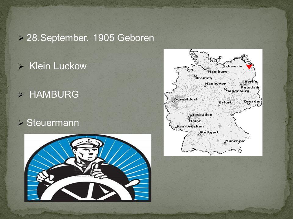 28.September. 1905 Geboren Klein Luckow HAMBURG Steuermann