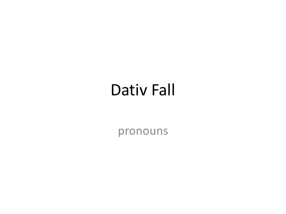 Dativ Fall pronouns