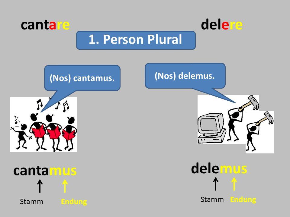 cantare delere delemus cantamus