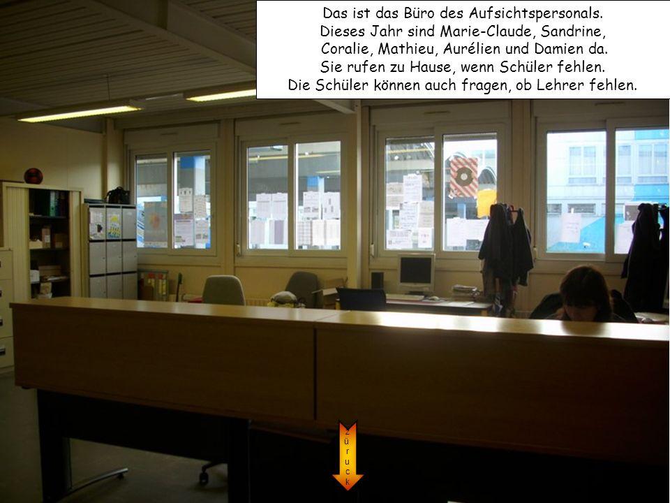 Das ist das Büro des Aufsichtspersonals.