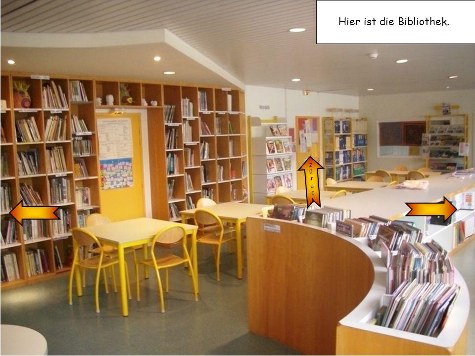 Hier ist die Bibliothek.