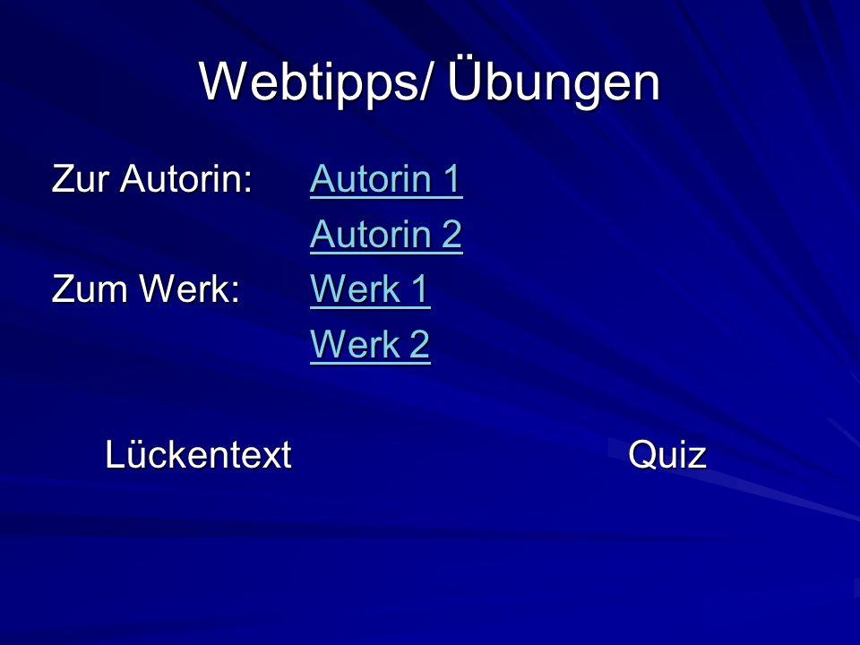 Webtipps/ Übungen Zur Autorin: Autorin 1 Autorin 2 Zum Werk: Werk 1