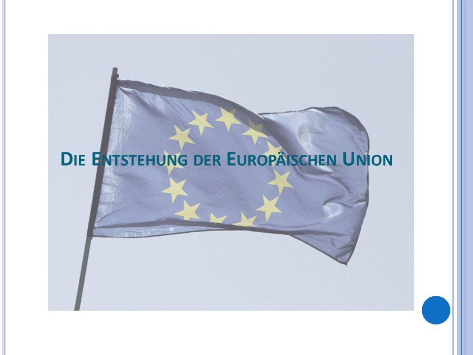 Die Entstehung der Europäischen Union