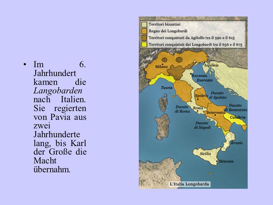 Im 6. Jahrhundert kamen die Langobarden nach Italien