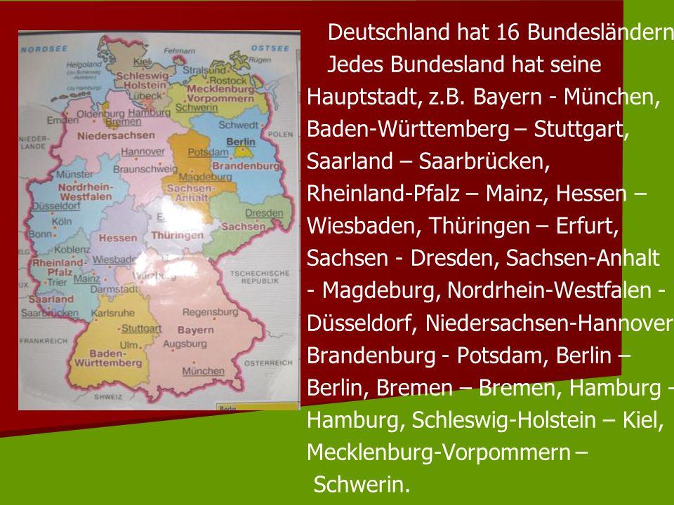 Deutschland hat 16 Bundesländern.
