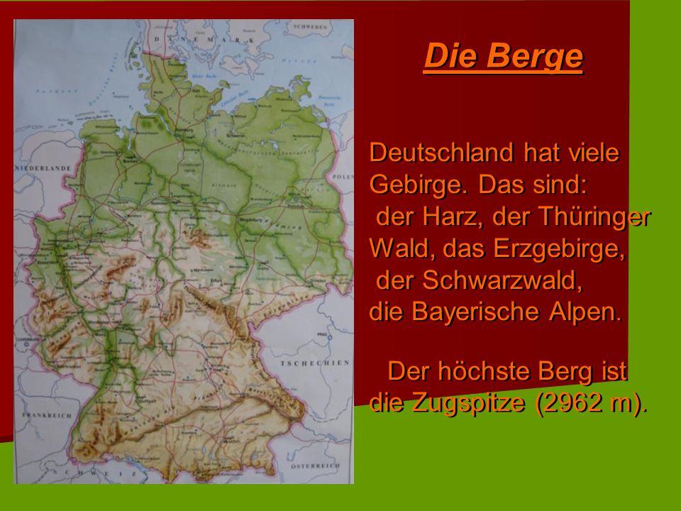 Die Berge Deutschland hat viele Gebirge. Das sind:
