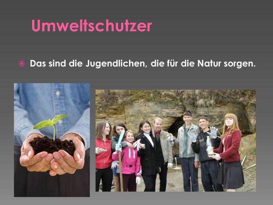 Umweltschutzer Das sind die Jugendlichen, die für die Natur sorgen.