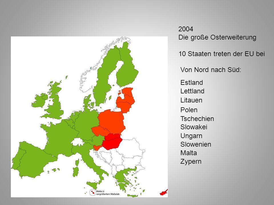 2004 Die große Osterweiterung. 10 Staaten treten der EU bei. Von Nord nach Süd: Estland. Lettland.
