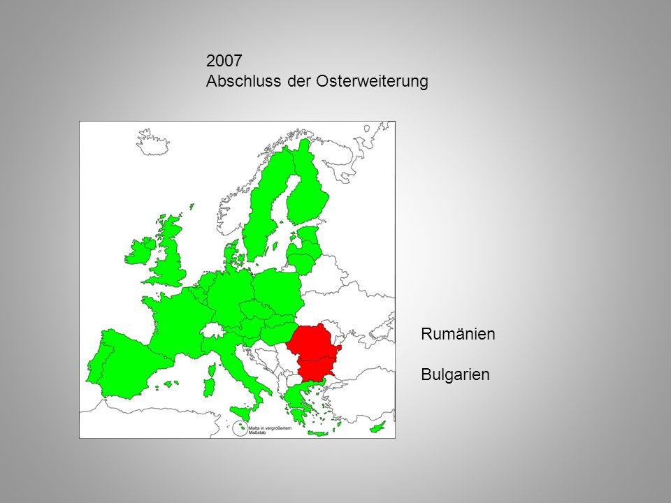 2007 Abschluss der Osterweiterung Rumänien Bulgarien