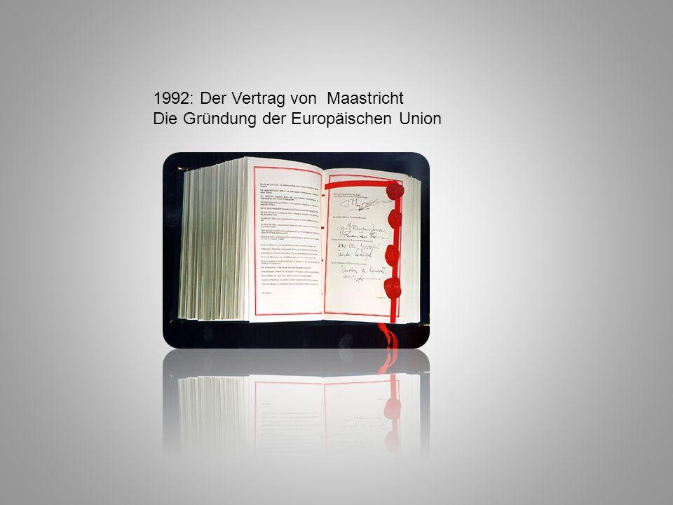 1992: Der Vertrag von Maastricht